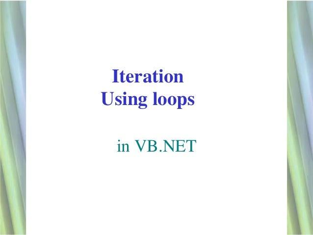 IterationUsing loops in VB.NET              1