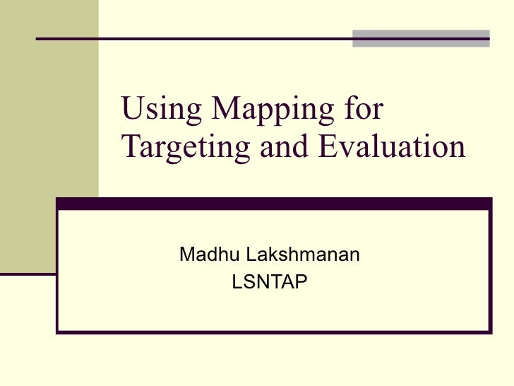 Using Mapping For Targeting And Evaluation