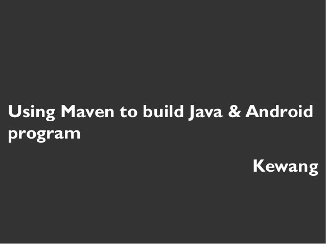 Using Maven to build Java & Android program
