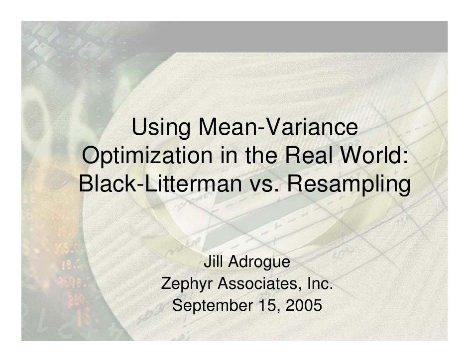 Using Mean-Variance Optimization in the Real World: Black-Litterman vs. Resampling