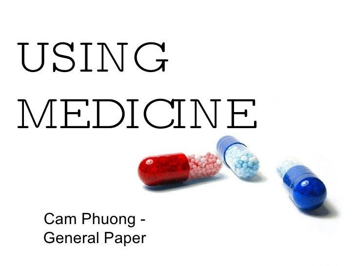 USING MEDICINE Cam Phuong - General Paper