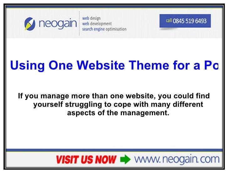 <ul><li>Using One Website Theme for a Portfolio of Websites – part 1 </li></ul><ul><li>If you manage more than one website...