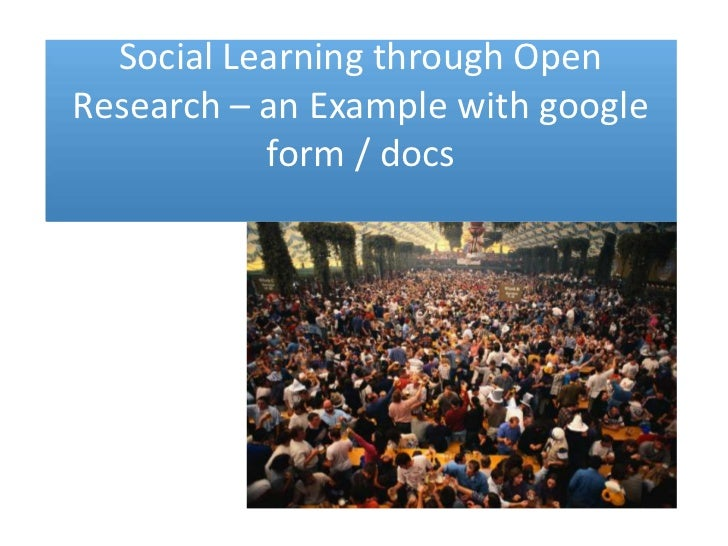 Social Learning through Open Research – an Examplewithgoogle form / docs<br />