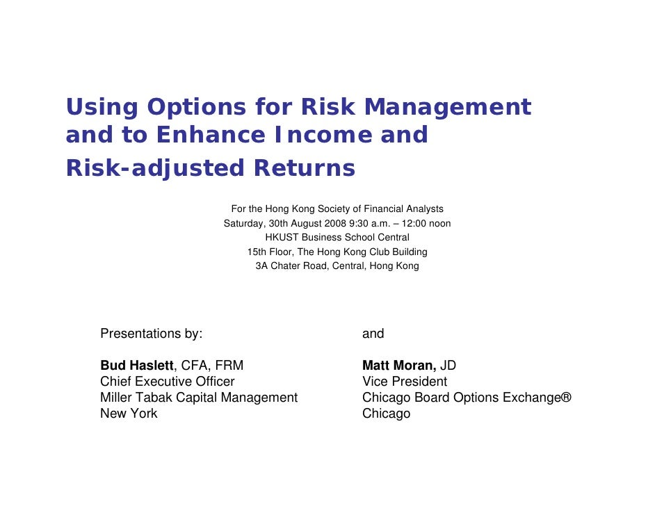 Using Options for Risk Management and to Enhance Income and Risk-adjusted Returns                        For the Hong Kong...