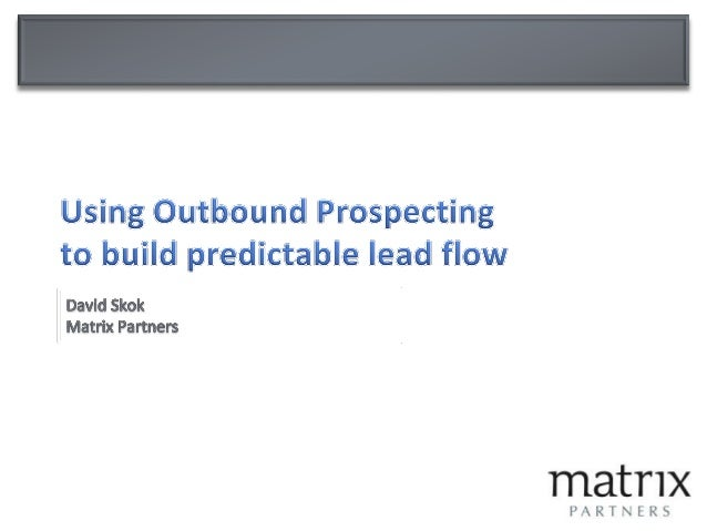 Outbound prospecting for highly targeted lead flow