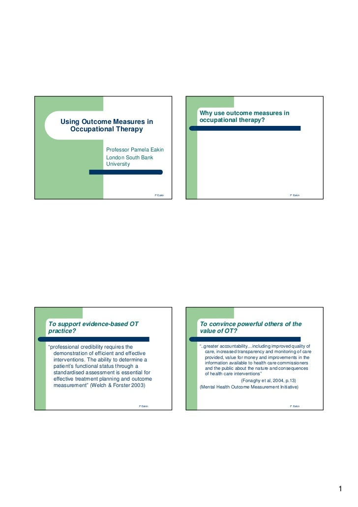 Why use outcome measures in    Using Outcome Measures in                            occupational therapy?       Occupation...