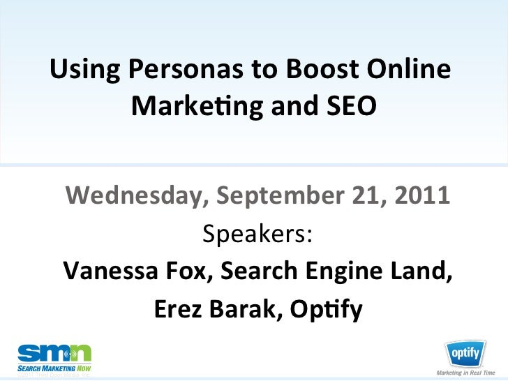 Using Personas to Boost Online                     Marke2ng and SEO                       Wednesday, Sep...