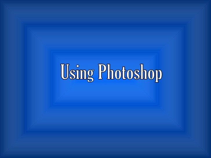 Using Photoshop