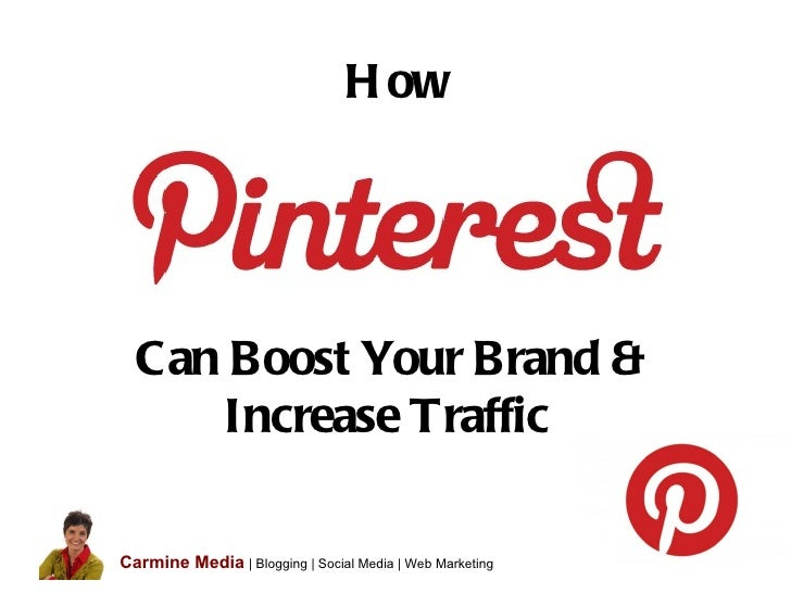 H ow  Can Boost Your Brand &     Increase TrafficCarmine Media | Blogging | Social Media | Web Marketing