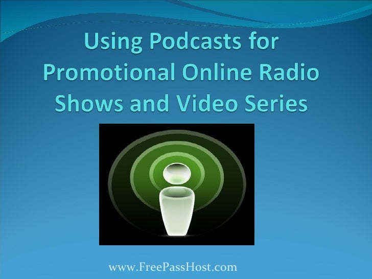 Using podcasts for promotional online radio shows and