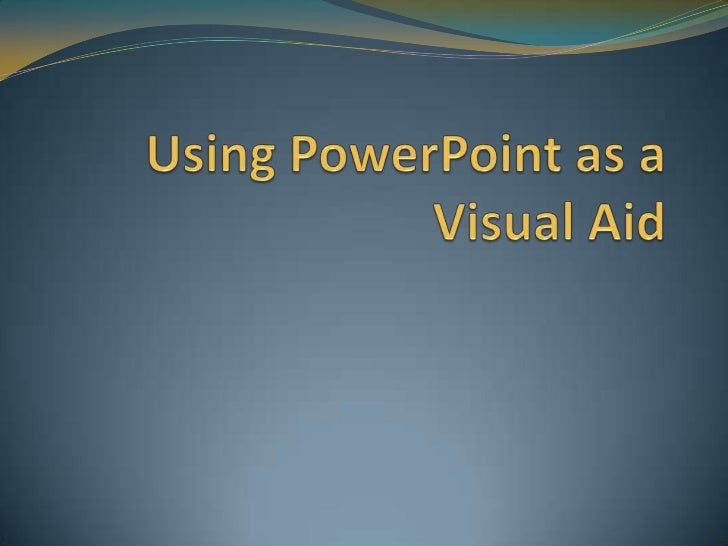 PowerPoint PowerPoint is a useful tool to help integrate key words  and pictures/graphs/relevant visual resources into  y...