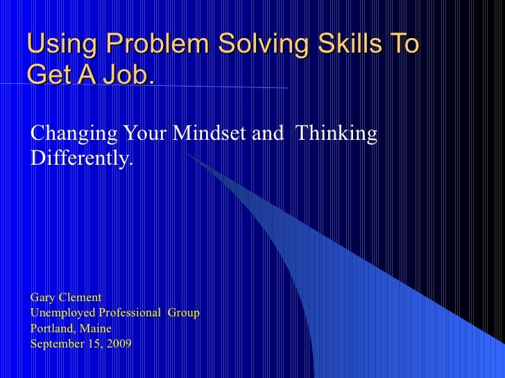 Using Problem Solving Skills To Get A Job. Changing Your Mindset and  Thinking Differently. Unemployed Professional  Group...