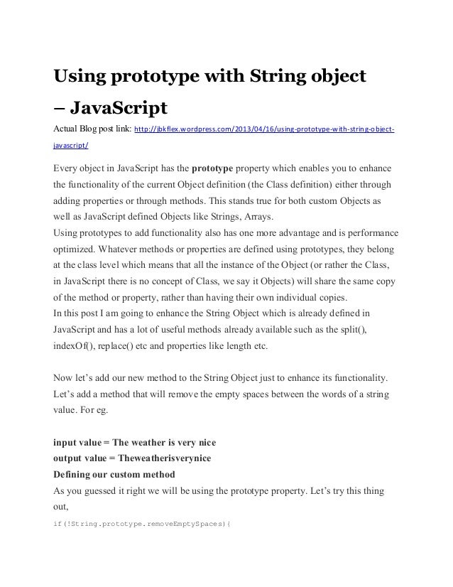 Using prototype with String object– JavaScriptActual Blog post link: http://jbkflex.wordpress.com/2013/04/16/using-prototy...