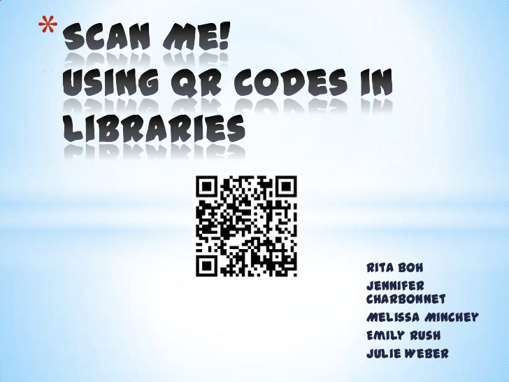Scan Me! Using QR Codes in Libraries