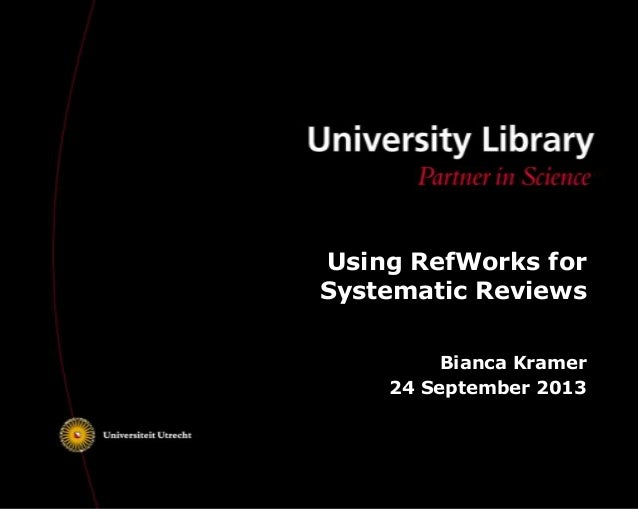 Using RefWorks for Systematic Reviews (Sept 2013)