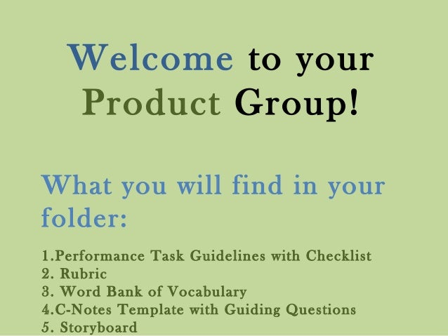 What you will find in your folder: 1.Performance Task Guidelines with Checklist 2. Rubric 3. Word Bank of Vocabulary 4.C-N...