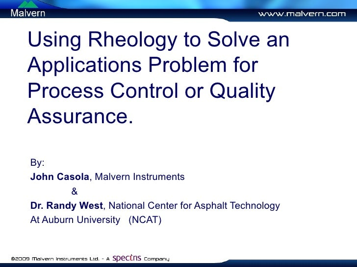 Using Rheology to Solve an Applications Problem for Process Control or Quality Assurance. By:  John Casola , Malvern Instr...