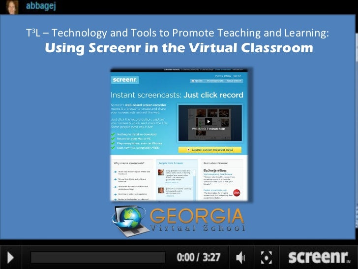 T 3 L – Technology and Tools to Promote Teaching and Learning:  Using Screenr in the Virtual Classroom