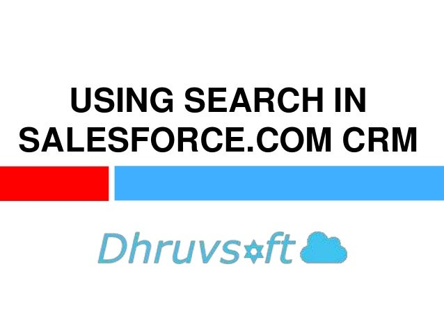 USING SEARCH IN SALESFORCE.COM CRM