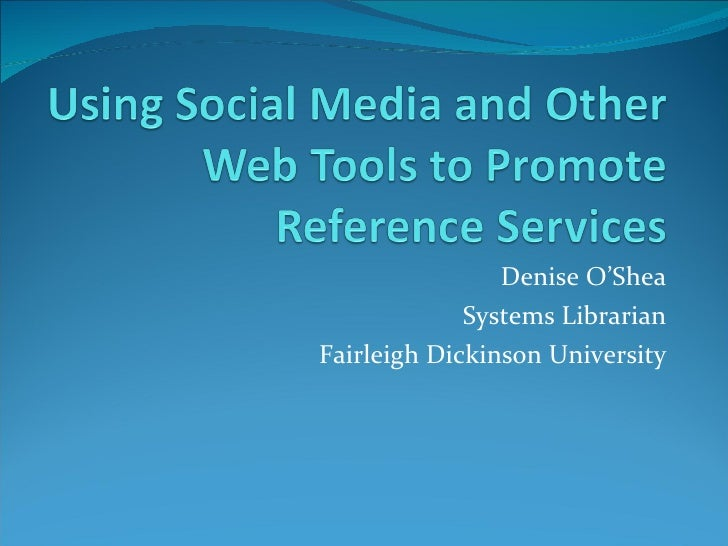 Denise O'Shea Systems Librarian Fairleigh Dickinson University