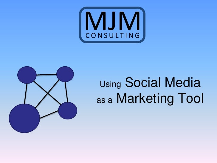 CONSULTING             Social Media   Using   as a Marketing Tool