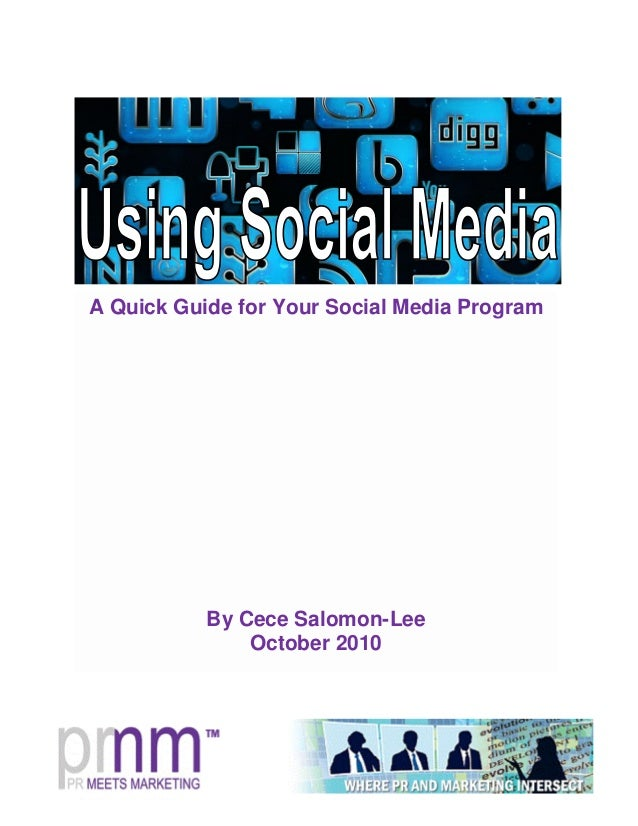 A Quick Guide for Your Social Media Program By Cece Salomon-Lee October 2010