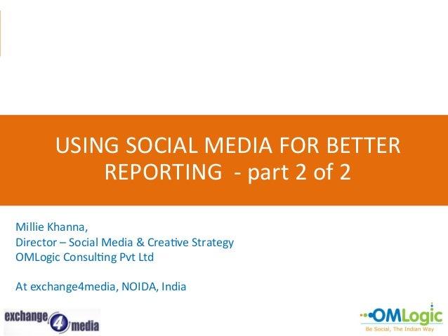 Using social media for better reporting - Millie Khanna 2 of 2