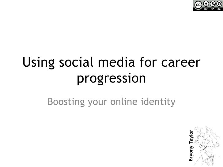 Using social media for career progression Boosting your online identity