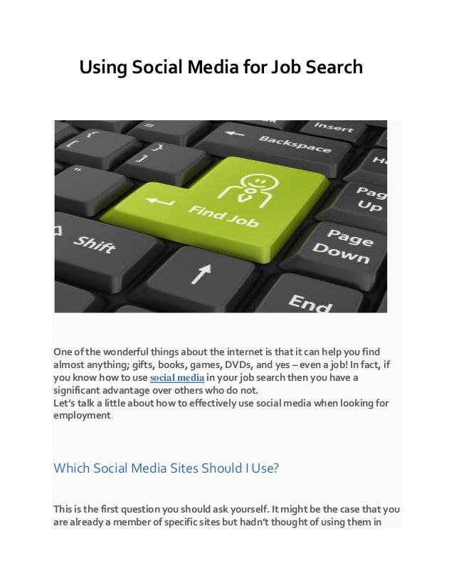 Using Social Media for Job Search One of the wonderful things about the internet is that it can help you find almost anyth...