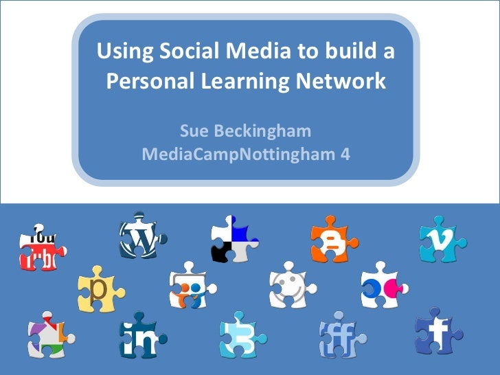 Using Social Media to create a Personal Learning Network