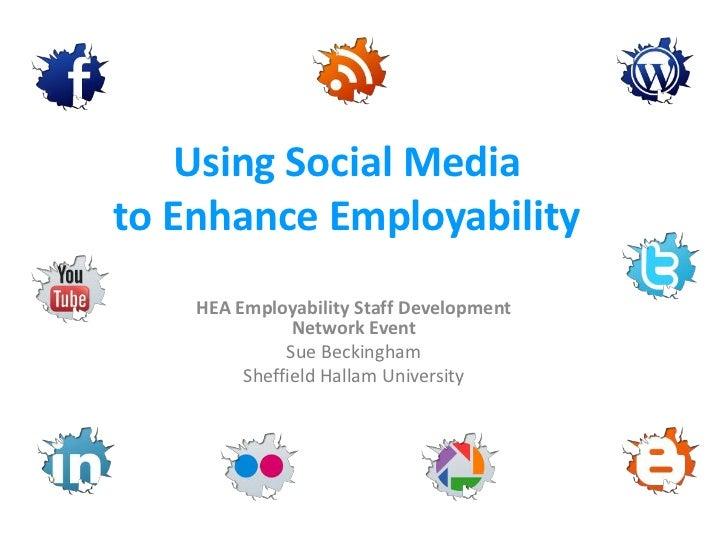 Using Social Mediato Enhance Employability    HEA Employability Staff Development               Network Event             ...