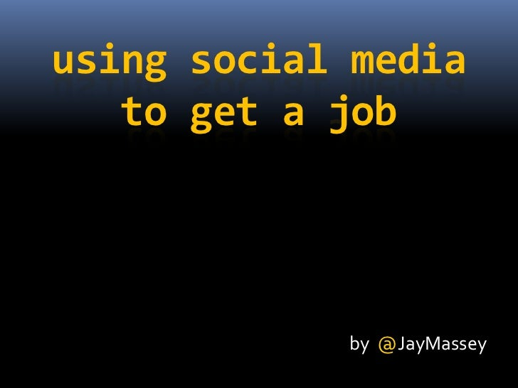 using social media to get a job<br />by  @JayMassey<br />