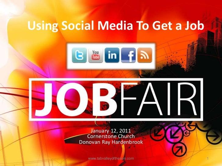 Using Social Media To Get a Job             January 12, 2011           Cornerstone Church         Donovan Ray Hardenbrook ...