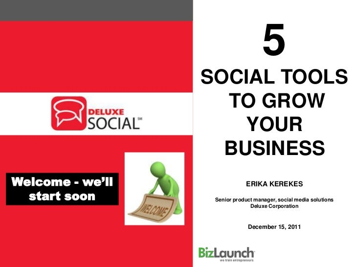 5                  SOCIAL TOOLS                    TO GROW                      YOUR                    BUSINESSWelcome - ...