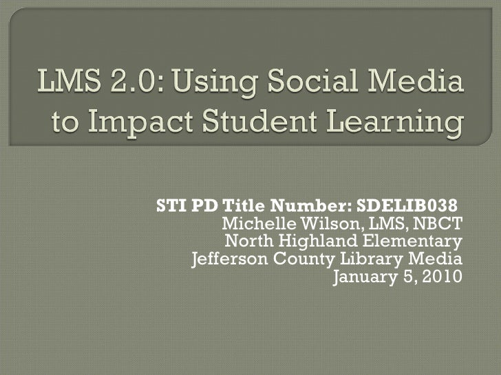 STI PD Title Number: SDELIB038  Michelle Wilson, LMS, NBCT North Highland Elementary Jefferson County Library Media Januar...