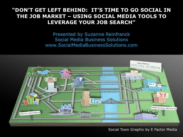 """DON""T GET LEFT BEHIND: IT""S TIME TO GO SOCIAL IN  THE JOB MARKET – USING SOCIAL MEDIA TOOLS TO            LEVERAGE YOUR J..."