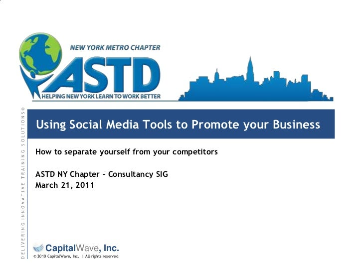 Using Social Media Tools to Promote your Business<br />How to separate yourself from your competitors<br />ASTD NY Chapter...