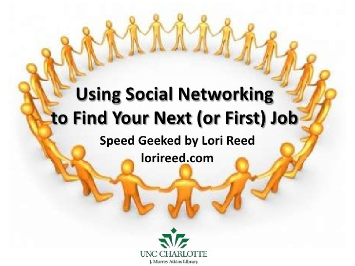 Using Social Networkingto Find Your Next (or First) Job<br />Speed Geeked by Lori Reed<br />lorireed.com<br />