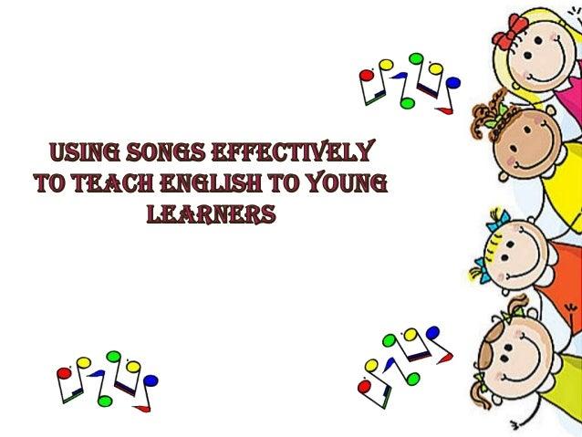 Using Songs in Language Teaching