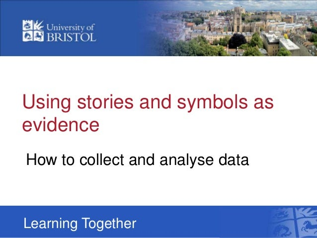 Using stories and symbols as evidence