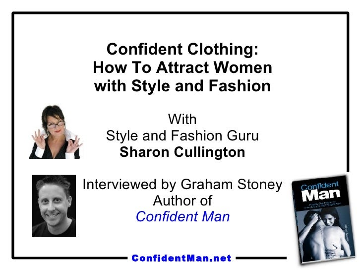 Using Style and Fashion to Maximize Attraction when Dating Women With Style and Fashion Guru Sharon Cullington Interviewed...