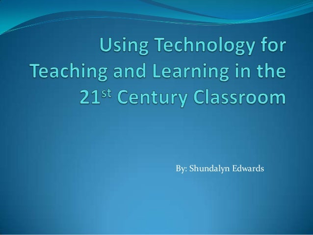 Using technology for teaching and learning in the