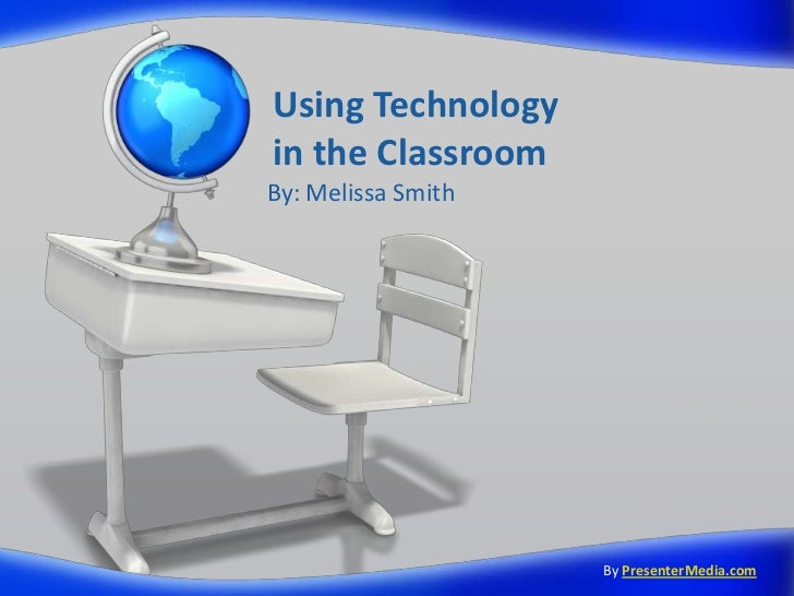 Using technology in the classroom presentation