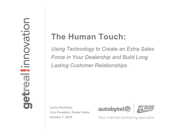 The Human Touch: Using Technology to Create an Extra Sales Force in Your Dealership and Build Long Lasting Customer Relati...