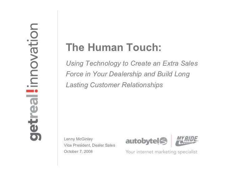 The Human Touch:Using Technology to Create an Extra SalesForce in Your Dealership and Build LongLasting Customer Relations...