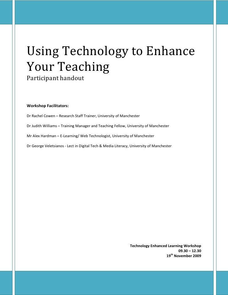 Using Technology to Enhance Your Teaching Participant handout    Workshop Facilitators:  Dr Rachel Cowen – Research Staff ...