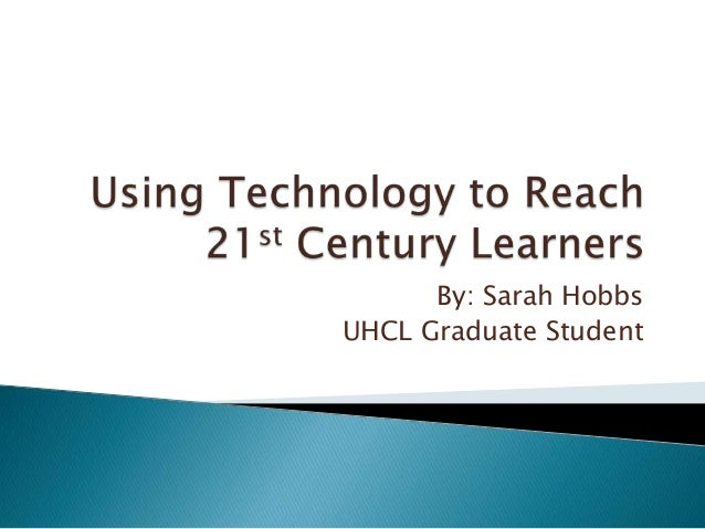 Using technology to reach 21st century learners