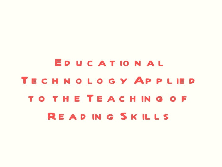 Educational Technology Applied to the Teaching of  Reading Skills