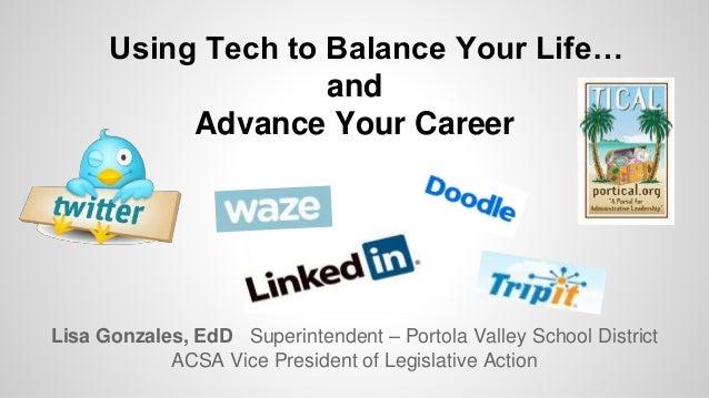 Lisa Gonzales, EdD Superintendent – Portola Valley School District ACSA Vice President of Legislative Action Using Tech to...