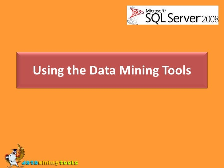 MS SQL SERVER: Using the data mining tools